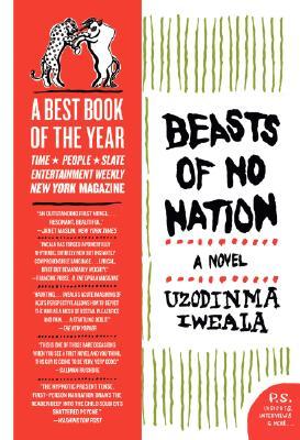Beasts of No Nation By Iweala, Uzodinma