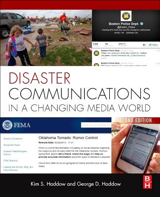 Disaster Communications in a Changing Media World By Haddow, George/ Haddow, Kim S.